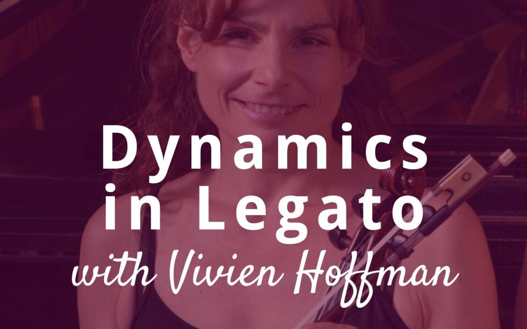 How to Practice Dynamics in Legato with guest teacher Vivien Hoffman | Violin Lounge TV #351