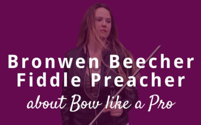 Violin Lessons with Bronwen Beecher the Fiddle Preacher