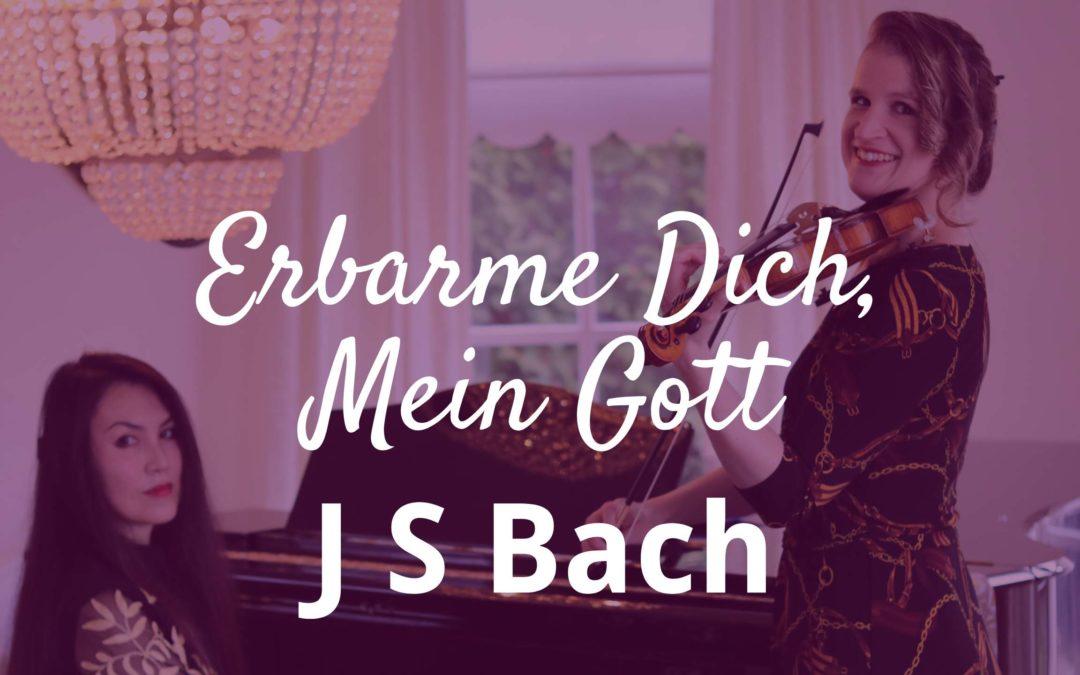 J S Bach – Erbarme Dich, Mein Gott   St Matthew Passion (violin and piano)
