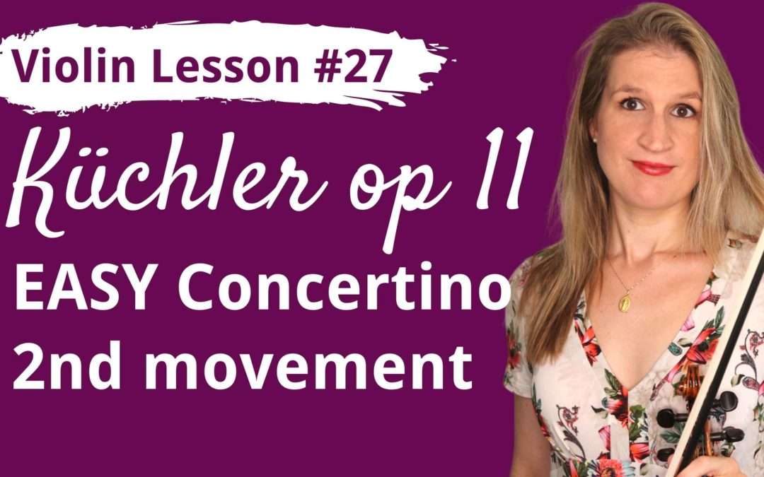 FREE Violin Lesson #27 Küchler EASY CONCERTINO op 11 2nd movement