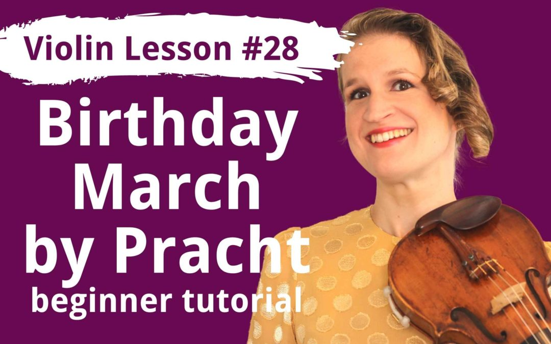 FREE Violin Lesson #28 Birthday March op 12 no 3 by Pracht EASY TUTORIAL